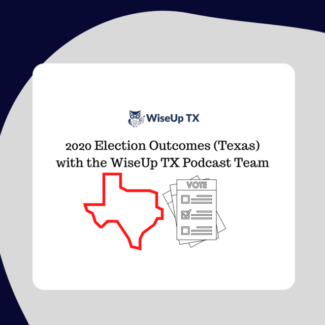 WiseUp TX Podcast Team Discusses Texas Election Outcomes